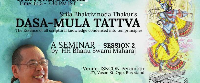 Dasa-Mula Tattva, Seminar, June 10, Sunday, Evening, by HH Bhanu Swami Maharaj