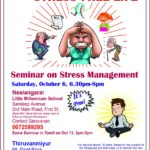 How to lead a STRESS FREE LIFE, Seminar on Oct6(English) & Oct13( Tamil)