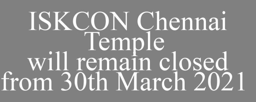 ISKCON Chennai Temple will remain closed due to increased cases of COVID from 30th March 2021 until further notice