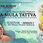 Dasa-Mula Tattva, Seminar, June 10, Sunday, Evening, by HH Bhanu Swami Maharaj